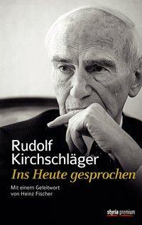 Cover von Rudolf Kirchschläger. Ins Heute gesprochen