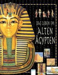 Cover von Das Leben im Alten Ägypten