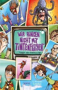 Cover von Wir ringen nicht mit Tintenfischen - mögen aber Tintenfischringe