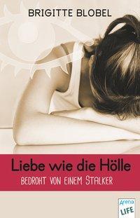 Cover von Liebe wie die Hölle