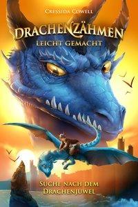 Cover von Drachenzähmen leicht gemacht (10). Suche nach dem Drachenjuwel