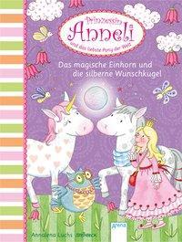 Cover von Prinzessin Anneli und das liebste Pony der Welt (5). Das magische Einhorn und die silberne Wunschkugel