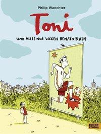Cover von Toni. Und alles nur wegen Renato Flash