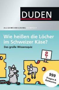 Cover von Wie heißen die Löcher im Schweizer Käse?