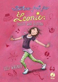 Cover von Bühne frei für Leonie - Ballett war gestern