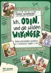 Cover von Ich, Odin, und die wilden Wikinger , Götter und Helden erzählen nordische Sagen