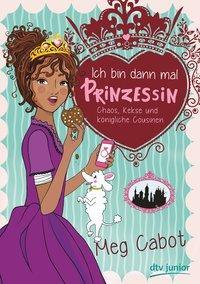 Cover von Ich bin dann mal Prinzessin – Chaos, Kekse und königliche Cousinen