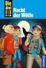 Cover von Die drei !!!, 69, Nacht der Wölfe