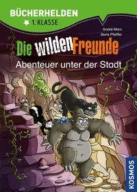 Cover von Wilde Freunde, Bücherhelden, Abenteuer unter der Stadt