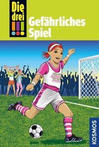 Cover von Die drei !!!, 70, Gefährliches Spiel