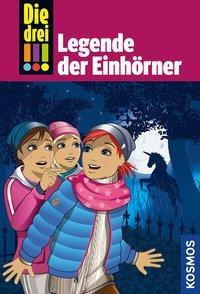 Cover von Die drei !!!, 73, Legende der Einhörner