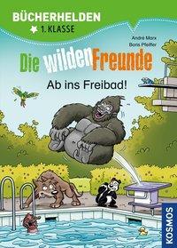 Cover von Die wilden Freunde, Bücherhelden 1. Klasse, Ab ins Freibad!
