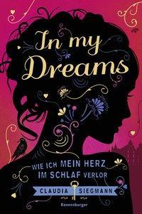 Cover von In My Dreams. Wie ich mein Herz im Schlaf verlor