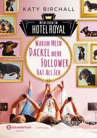 Cover von Mein Leben im Hotel Royal - Warum mein Dackel mehr Follower hat als ich