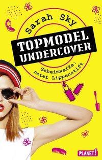 Cover von Topmodel undercover 1: Geheimwaffe: roter Lippenstift