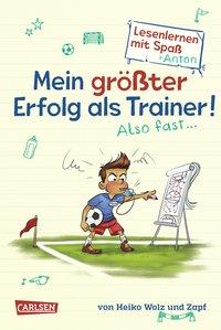 Cover von Mein größter Erfolg als Trainer! Also fast ... (Lesenlernen mit Spaß + Anton 4)