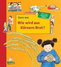 Cover von Guck mal: Wie wird aus Körnern Brot?