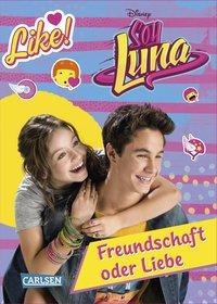 Cover von Disney Soy Luna: Soy Luna - Freundschaft oder Liebe?
