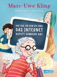 Cover von Der Tag, an dem die Oma das Internet kaputt gemacht hat