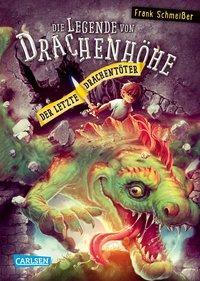 Cover von Die Legende von Drachenhöhe 3: Der letzte Drachentöter