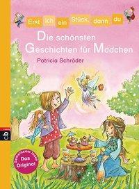 Cover von Erst ich ein Stück, dann du - Die schönsten Geschichten für Mädchen