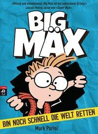 Cover von Big Mäx - Bin noch schnell die Welt retten