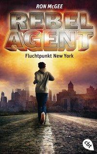 Cover von REBEL AGENT - Fluchtpunkt New York -