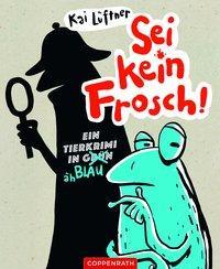 Cover von Sei kein Frosch!