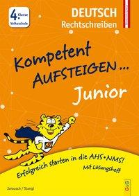 Cover von Kompetent Aufsteigen Junior Deutsch - Rechtschreiben 4. Klasse Volksschule