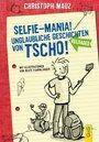 Cover von Selfie-Mania! Unglaubliche Geschichten von Tscho!
