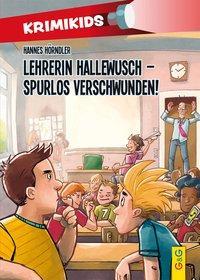 Cover von KrimiKids - Lehrerin Hallewusch - spurlos verschwunden!