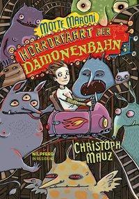 Cover von Motte Maroni. Horrorfahrt der Dämonenbahn
