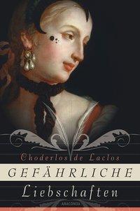 Cover von Gefährliche Liebschaften (Roman)