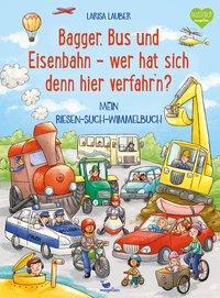 Cover von Bagger, Bus und Eisenbahn - wer hat sich denn hier verfahr'n?