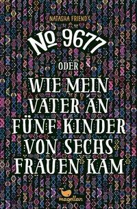 Cover von No. 9677 oder Wie mein Vater an fünf Kinder von sechs Frauen kam