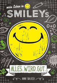 Cover von Mein Leben in Smiley®s (Bd.1) - ALLES.WIRD.GUT