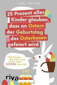 Cover von 25 Prozent aller Kinder glauben, dass an Ostern der Geburtstag des Osterhasen gefeiert wird