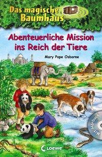 Cover von Das magische Baumhaus - Abenteuerliche Mission ins Reich der Tiere