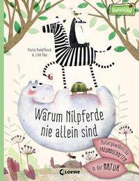 Cover von Warum Nilpferde nie allein sind: Außergewöhnliche Freundschaften in der Natur