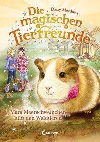 Cover von Die magischen Tierfreunde - Mara Meerschweinchen hilft den Waldtieren