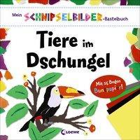Cover von Mein Schnipselbilder-Bastelbuch - Tiere im Dschungel