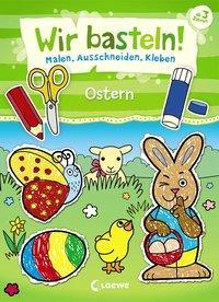 Cover von Wir basteln! - Malen, Ausschneiden, Kleben - Ostern
