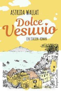 Cover von Dolce Vesuvio. Ein Italien-Roman.