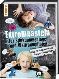 Cover von Extrembasteln für Stinkbombenleger und Weltraumpiloten
