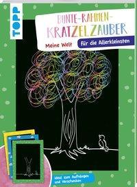 Cover von Bunte Rahmen Kratzelzauber für die Allerkleinsten: Meine Welt
