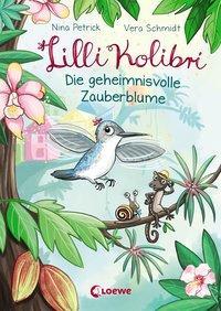 Cover von Lilli Kolibri - Die geheimnisvolle Zauberblume