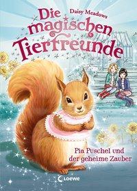 Cover von Die magischen Tierfreunde - Pia Puschel und der geheime Zauber