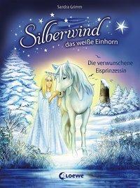 Cover von Silberwind, das weiße Einhorn - Die verwunschene Eisprinzessin