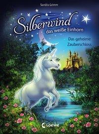 Cover von Silberwind, das weiße Einhorn - Das geheime Zauberschloss