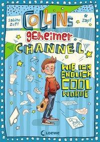Cover von Collins geheimer Channel - Wie ich endlich cool wurde